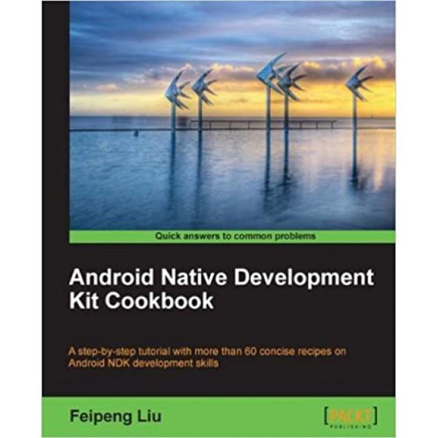 Android Native Development Kit Cookbook