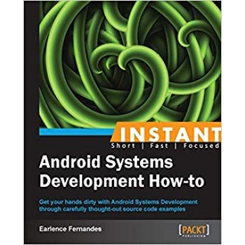 Instant Android Systems Development How-to